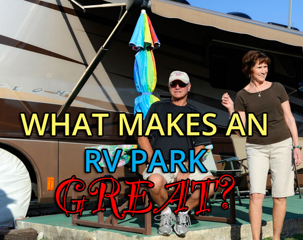 What makes an RV Park great?